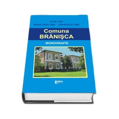Monografia comunei Branisca