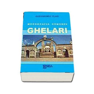 Monografia comunei Ghelari