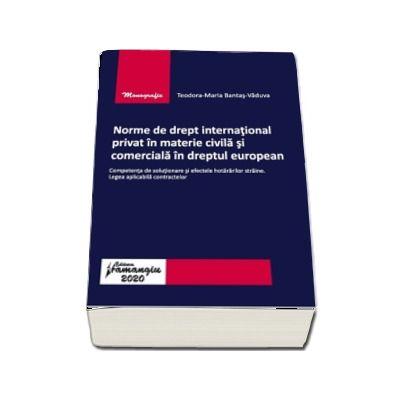 Norme de drept international privat in materie civila si comerciala in dreptul european