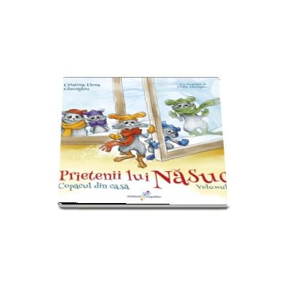 Prietenii lui Nasuc. Copacul din casa, volumul II