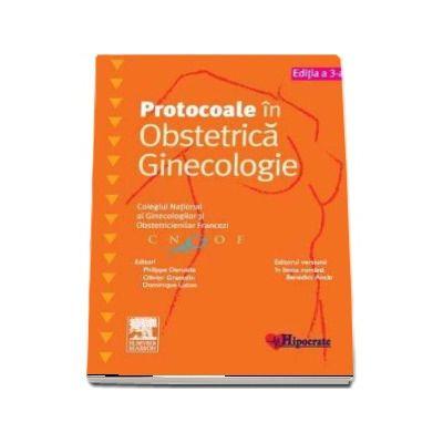 Protocoale in Obstetrica Ginecologie, editia a III-a