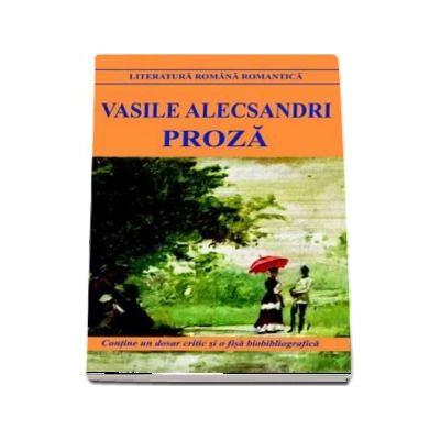 Proza. Contine un dosar critic si o fisa bibliografica, Vasile Alecsandri, Cartex