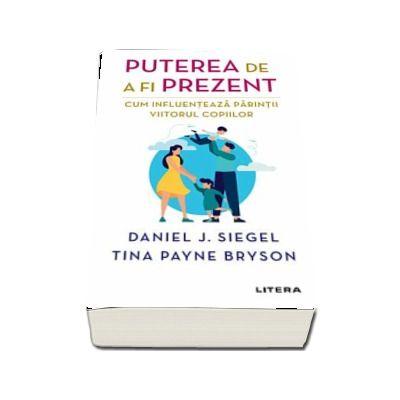 Puterea de a fi prezent - Cum influenteaza parintii viitorul copiilor