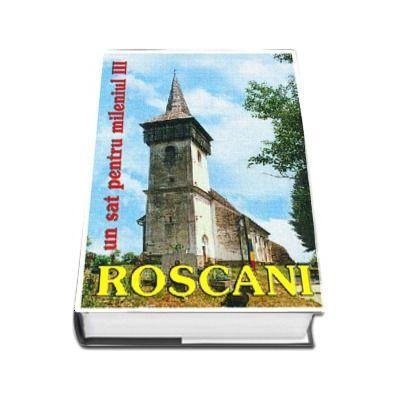 Roscani, un sat pentru mileniul III