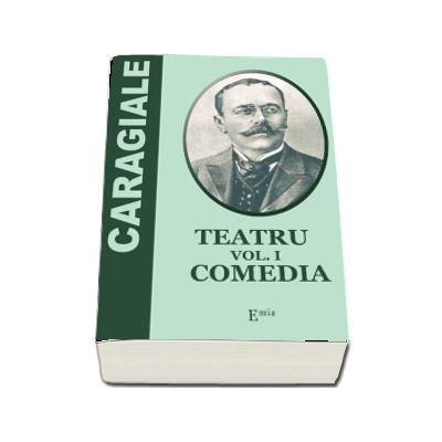 Teatru - vol. I - Comedia