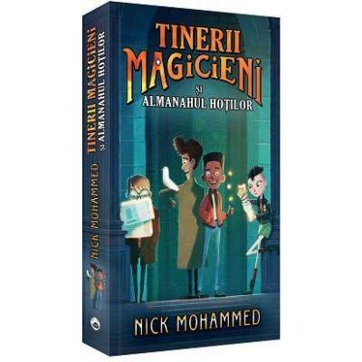 Tinerii magicieni si almanahul hotilor de Nick Mohammed