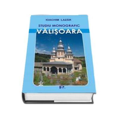 Valisoara - studiu monografic