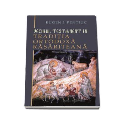 Vechiul Testament in traditia ortodoxa rasariteana