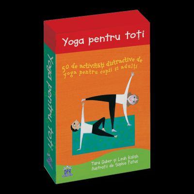 Yoga pentru toti: 50 de activitati distractive de yoga pentru copii si adulti