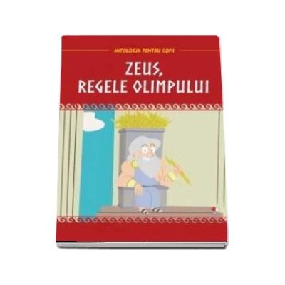 Zeus, regele Olimpului