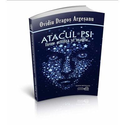 Ovidiu-Dragos Argesanu - Atacul PSI. Intre stiinta si magie, editia a II-a