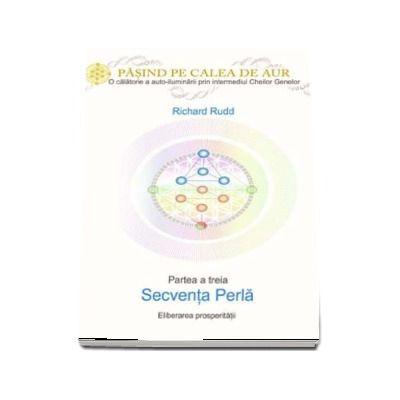 Cheia genelor: calea de aur - Secventa Perla. Eliberarea prosperitatii - Partea a treia