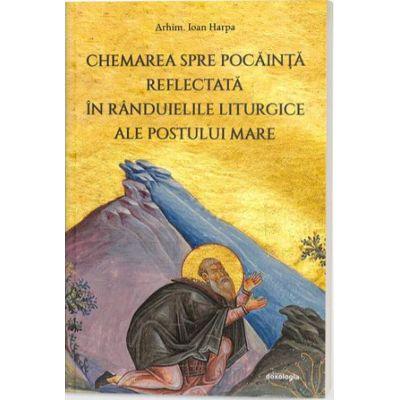 Chemarea spre pocainta reflectata in randuielile liturgice ale Postului Mare