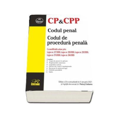 Codul penal. Codul de procedura penala. Editia a XXIII-a actualizata la 5 ianuarie 2021