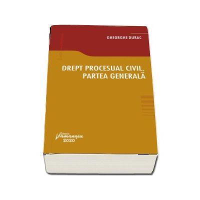 Drept procesual civil. Partea generala de Gheorghe Durac