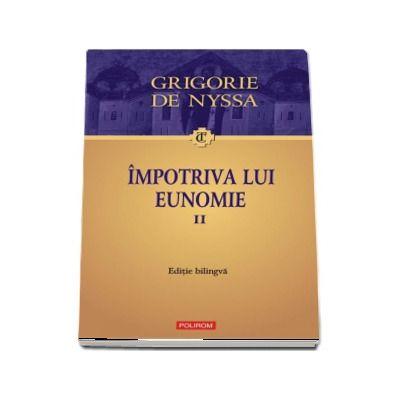 Impotriva lui Eunomie, volumul II - Editie bilingva