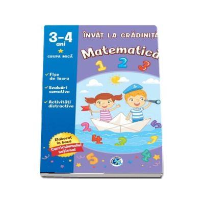 Invat la gradinita. Matematica 3-4 ani