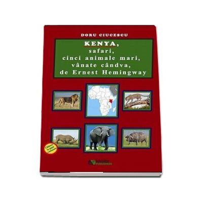 Kenya, safari, cinci animale mari, vanate candva, de Ernest Hemingway