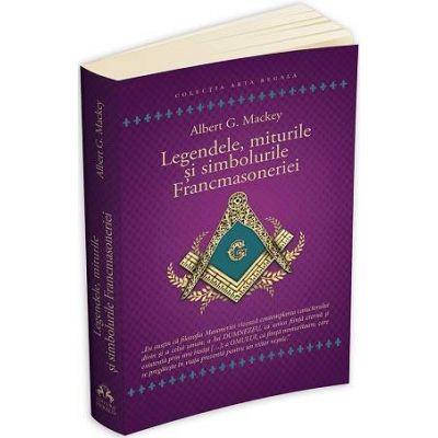 Legendele, miturile si simbolurile Francmasoneriei (2021)