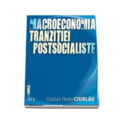 Macroeconomia tranzitiei postsocialiste