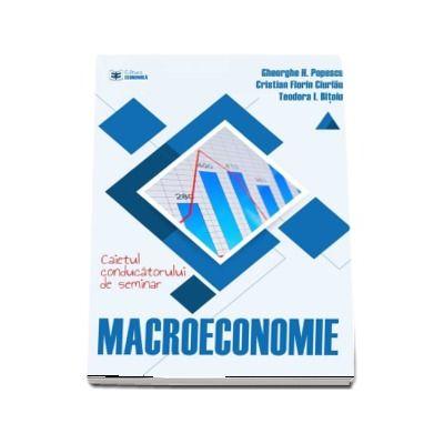 Macroeconomie. Caietul conducatorului de seminar