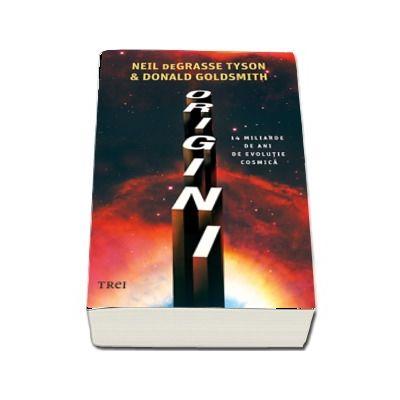 Origini (14 miliarde de ani de evolutie cosmica)