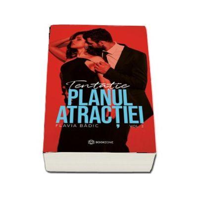 Planul atractiei. Tentatie, volumul II
