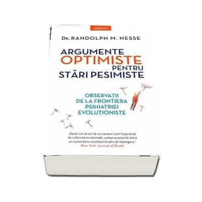 Argumente optimiste pentru stari pesimiste - observatii de la frontiera psihiatriei evolutioniste