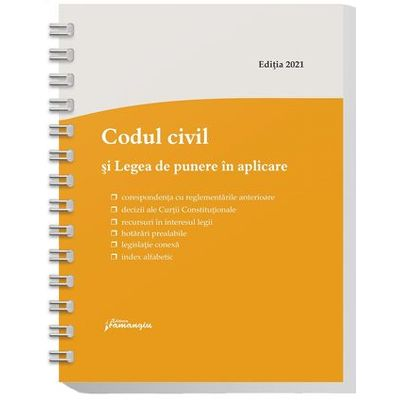 Codul civil si Legea de punere in aplicare. Actualizat la 8 ianuarie 2021- spiralat