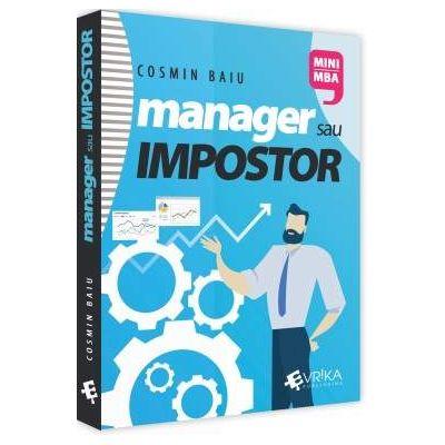 MANAGER sau IMPOSTOR: Managementul performantei in afaceri de Cosmin Baiu