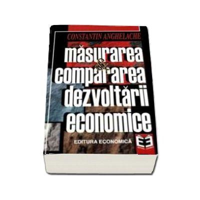 Masurarea si compararea dezvoltarii economice