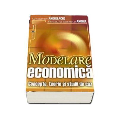 Modelare economica. Concepte, teorie si studii de caz