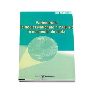 Parteneriate ale Regiei Nationale a Padurilor in economia de piata