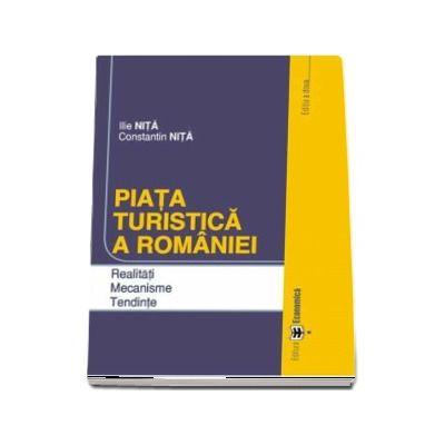 Piata turistica a Romaniei. Realitati. Mecanisme. Tendinte, editia a II-a