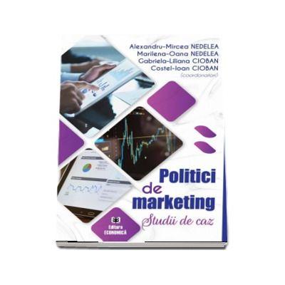 Politici de marketing. Studii de caz