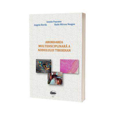 Abordarea multidisciplinara a nodulului tiroidian, Ionela Pascanu
