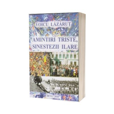 Amintiri triste, sinestezii ilare, Voicu Lazarut, Sitech