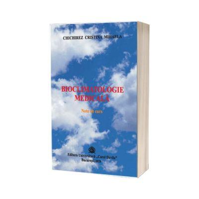 Bioclimatologie medicala. Note de curs, Chichirez Cristina Mihaela, Carol Davila