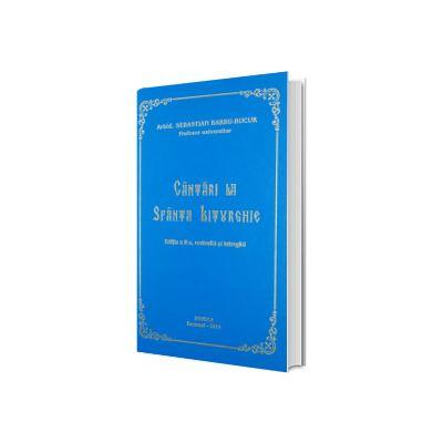 Cantari la Sfanta Liturghie, editia a II-a, revizuita si intregita, Sebastian Barbu Bucur, Basilica