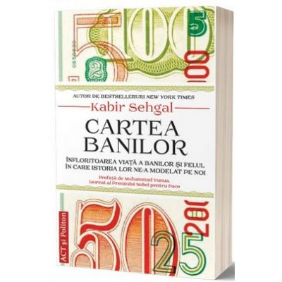 Cartea banilor: Infloritoarea viata a banilor si felul in care istoria lor ne-a modelat pe noi