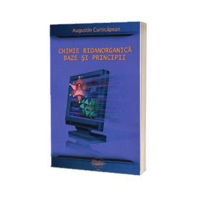 Chimie bioanorganica. Baze si principii (Editie color), Augustin Curticapean