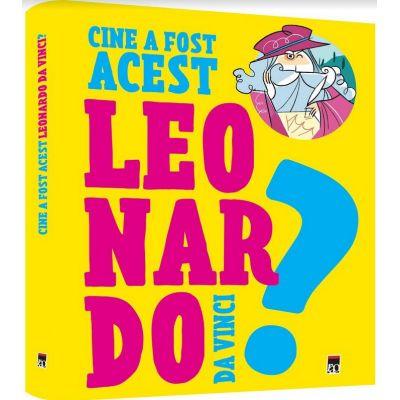 Cine a fost acest... Leonardo da Vinci