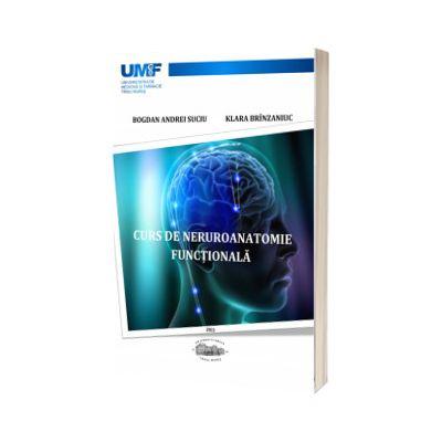 Curs de neuroanatomie functionala, Bogdan Suciu