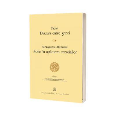 Discurs catre greci. Solie in apararea crestinilor