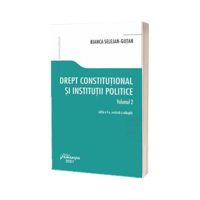 Drept constitutional si institutii politice. Vol. 2. Editia a 4-a