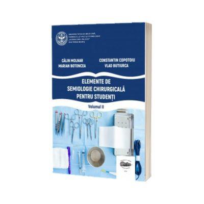 Elemente de semiologie chirurgicala pentru studenti. Volumul al II-lea