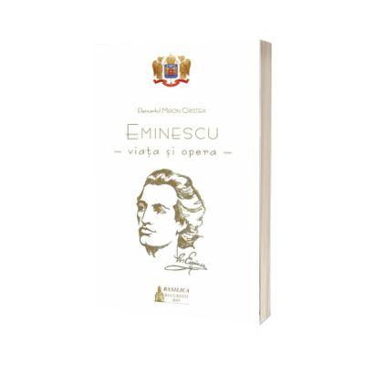 Eminescu, viata si opera