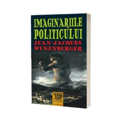 Imaginariile politicului. Jean - Jacques Wunenburger, Paidea