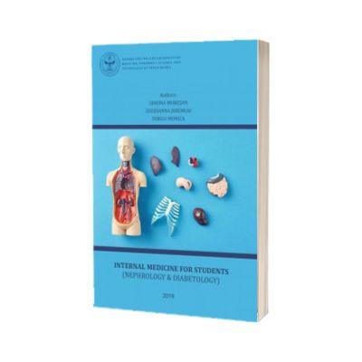Internal medicine for students. Nephrology and Diabetology. Volumul I