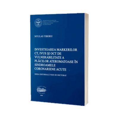 Investigarea markerilor CT, IVUS si OCT de vulnerabilitate a placilor ateromatoase in sindroamele coronariene acute